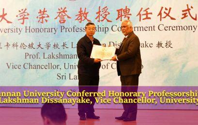 Yunnan University Conferred Honorary Professorship to Professor Lakshman Dissanayake, Vice Chancellor, University of Colombo