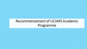 Recommencement of UCIARS Academic Programme for 10th Batch Students -අධ්‍යයන කටයුතු නැවත ආරම්භ කිරීම